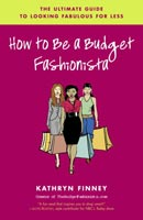 How to be a Budget Fashionista: Top 10 tips on looking fabulous for less!
