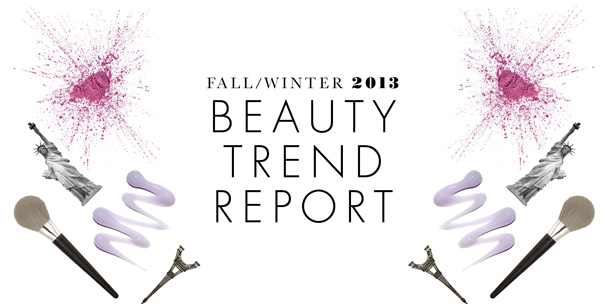 Fall 2013 Beauty Trend Report