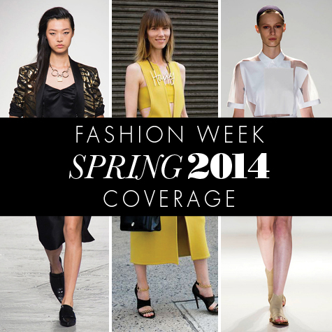Fashion Week Coverage: Spring 2014
