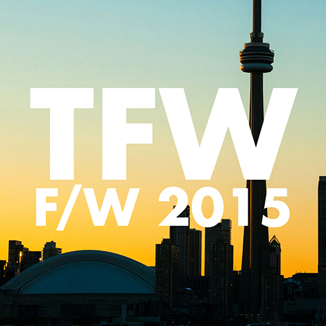 toronto-fashion-week-fall-2015-your-insiders-guide
