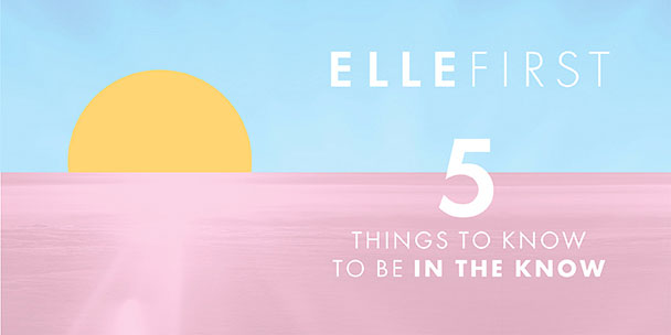 elle-first-five-breaking-stories-you-should-know-before-lunchtime-2