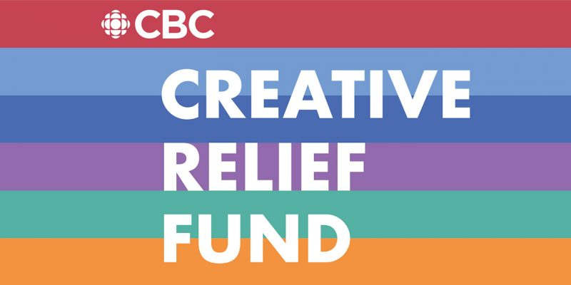 CBC announces the recipients of the Creative Relief Fund.